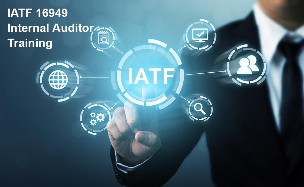 IATF visual with icons represent standards around it. Man pointing finger at IATF. Copy says IATF 16949 Internal Auditor Training